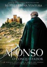 Afonso, O Conquistador (Nova Edição)