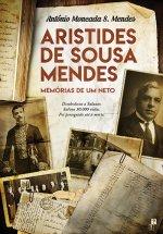 Aristides de Sousa Mendes - Memórias de um neto