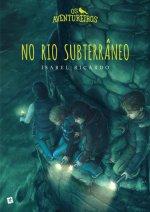 Os Aventureiros No Rio Subterr�neo