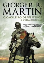 O Cavaleiro de Westeros e Outras Histrias