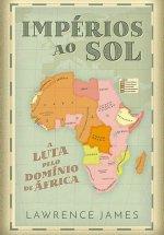 Impérios ao Sol -  A Luta pelo Domínio de África