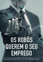 Os Robôs Querem o Seu Emprego