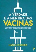 A Verdade e a Mentira das Vacinas